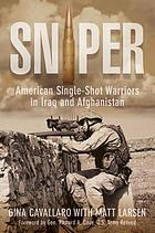Sniper : American single-shot warriors in Iraq and Afghanistan