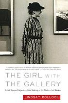 The girl with the gallery : Edith Gregor Halpert and the making of the New York art market