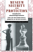 Museum security and protection : a handbook for cultural heritage institutions