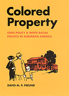 Colored property : state policy and white racial politics in suburban America