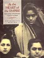 At the heart of the Empire : Indians and the colonial encounter in late-Victorian Britain
