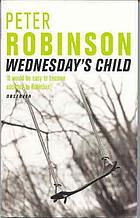 Wednesday's child : an Inspector Banks mystery