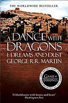 A dance with dragons. Part 1, Dreams and dust