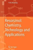 Resorcinol : chemistry, technology, and applications