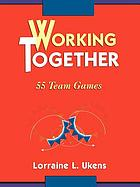 Working together : 55 team games