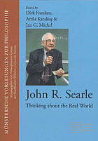 John R. Searle : thinking about the real world