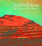 Rockwell Kent : the mythic and the modern