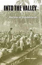Into the valley : Marines at Guadalcanal