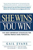 She wins, you win : the most important strategies for making women more powerful