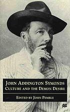 John Addington Symonds : culture and the demon desire