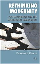 Rethinking Modernity: Postcolonialism and the Sociological Imagination cover image