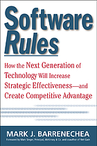 Software rules : how the next generation of technology tools will increase strategic effectiveness - and create competitive advantage