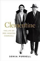 Clementine : the life of Mrs. Winston Churchill