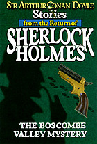 Stories from the return of Sherlock Holmes : the Boscombe Valley mystery