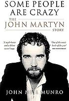 Some people are crazy : the John Martyn story