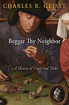 Beggar thy neighbor : a history of usury and debt