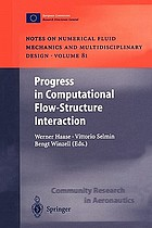 Progress in Computational Flow-Structure Interaction : Results of the Project UNSI, supported by the European Union 1998-2000