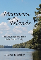 Memories of the islands : the life, place, and times of the Barber family