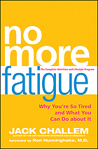 No more fatigue : why you're so tired and what you can do about it