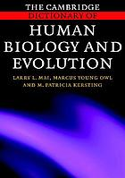 The Cambridge Dictionary of human biology and evolution