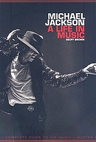 Michael Jackson : a life in music