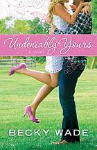 Undeniably yours : a novel