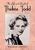 The life and death of Thelma Todd by  William Donati