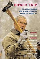 Power trip : U.S. unilateralism and global strategy after September 11