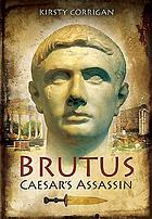 Brutus : Caesar's assassin
