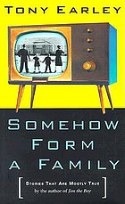 Somehow form a family : stories that are mostly true