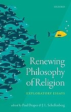 Renewing philosophy of religion : exploratory essays