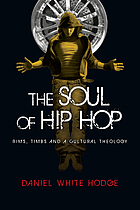 The soul of hip hop : rims, timbs and a cultural theology
