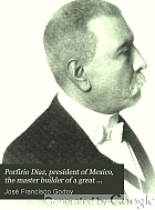 Porfirio Diaz, president of Mexico, the master builder of a great commonwealth