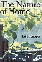 The nature of home : a lexicon and essays