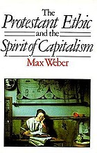 The Protestant ethic and the spirit of capitalism.