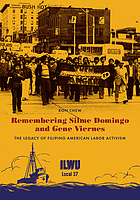 Remembering Silme Domingo and Gene Viernes : the legacy of Filipino American labor activism