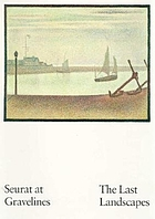 Seurat at Gravelines : the last landscapes
