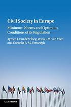 Civil society in Europe : minimum norms and optimum conditions of its regulation