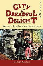 City of dreadful delight : narratives of sexual danger in late-Victorian London