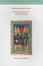 Parliamentarians at law : select legal proceedings of the long fifteenth century relating to Parliament