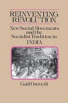 Reinventing revolution : new social movements and the socialist tradition in India