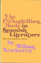 The Pirandellian mode in Spanish literature from Cervantes to Sastre.