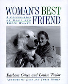 Woman's best friend : a celebration of dogs and their women