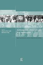 Anthropology, development, and modernities : exploring discourses, counter-tendencies, and violence