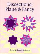 Dissections : plane & fancy