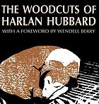 The woodcuts of Harlan Hubbard : from the collection of Bill Caddell