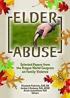 Elder abuse : selected papers from the Prague World Congress on Family Violence