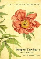 European drawings The J. Paul Getty Museum : catalogue of the collections 3