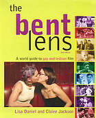 The bent lens : a world guide to gay & lesbian film