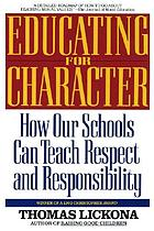 Educating for character : how our schools can teach respect and responsibility